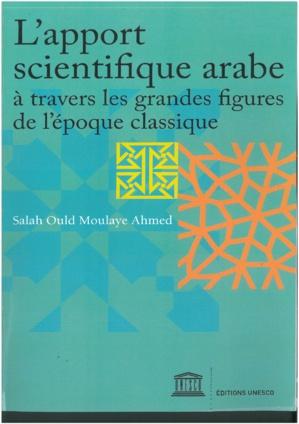L'apport scientifique arabe : Un livre de Salah Ould moulay Ahmed