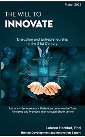 The Will to Innovate : Disruption and Entrepreneurship in the 21st Century