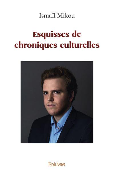 Esquisses de chroniques culturelles