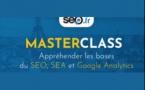 Masterclass : appréhender les bases du SEO, SEA et Google Analytics