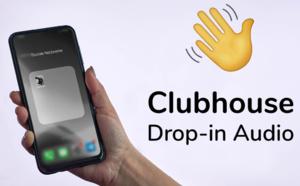 L'appli Clubhouse est désormais accessible à tous